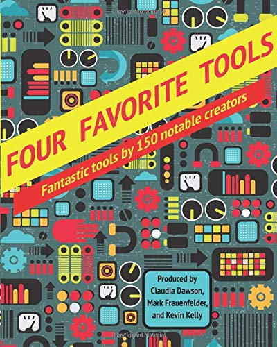 Four Favorite Tools: Fantastic Tools Selected by 150 Notable Creators