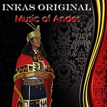 Inkas Original - Music Of Andes