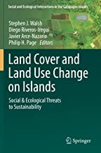 Land Cover and Land Use Change on Islands: Social & Ecological Threats to Sustainability (Social and Ecological Interactio...