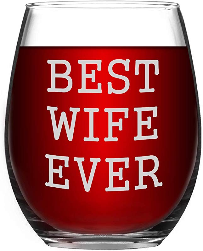Wife Gifts Best Wife Ever Wine Glass 15 Oz Funny Stemless Wine Glass Novelty Wife Gift For Her Mom Wife Wedding Anniversary Valentines Gifts For Women