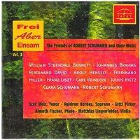 Vol. 3-Friends of Schumann & Their Music (Frei Abe