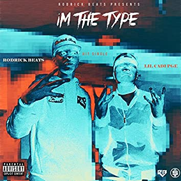 I'm The Type (feat. LilCadiPGE)