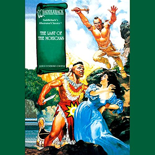 The Last of the Mohicans                   By:                                                                                                                                 James Fenimore Cooper                               Narrated by:                                                                                                                                 Saddleback Educational Publishing                      Length: 41 mins     2 ratings     Overall 3.0