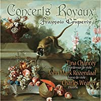 Francoise Couperin: Concerts Royaux by Tina Chancey