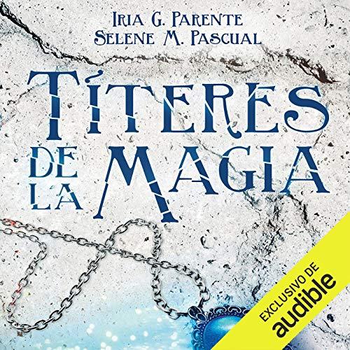 Títeres de la Magia [Puppets of Magic] Audiobook By Iria G. Parente, Selene M. Pascual cover art