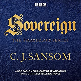 Shardlake: Sovereign     BBC Radio 4 Full-Cast Dramas              By:                                                                                                                                 C J Sansom                               Narrated by:                                                                                                                                 Bryan Dick,                                                                                        Justin Salinger                      Length: 2 hrs and 15 mins     52 ratings     Overall 4.6