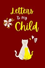 """Letters To My Child: 6"""" x 9"""" 110 Pages Blank Lined Journal Notebook for Moms, Fathers and Cat Lovers (Red Cover)"""