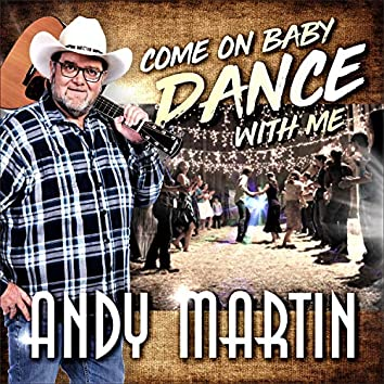 Come on Baby Dance with Me