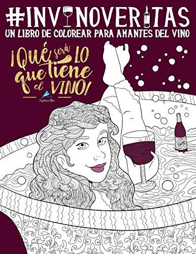 In vino veritas: Un libro de colorear para amantes del vino