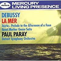 Debussy: La Mer / Iberia / Prelude to the Afternoon of a Faun / Ravel: Mother Goose Suite