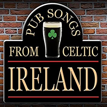 Pub Songs from Celtic Ireland