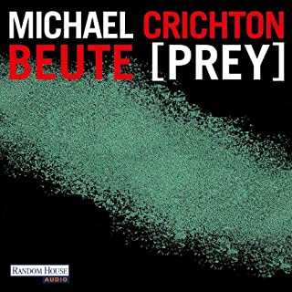 Beute (Prey)                   Autor:                                                                                                                                 Michael Crichton                               Sprecher:                                                                                                                                 Oliver Rohrbeck                      Spieldauer: 12 Std. und 40 Min.     334 Bewertungen     Gesamt 4,2