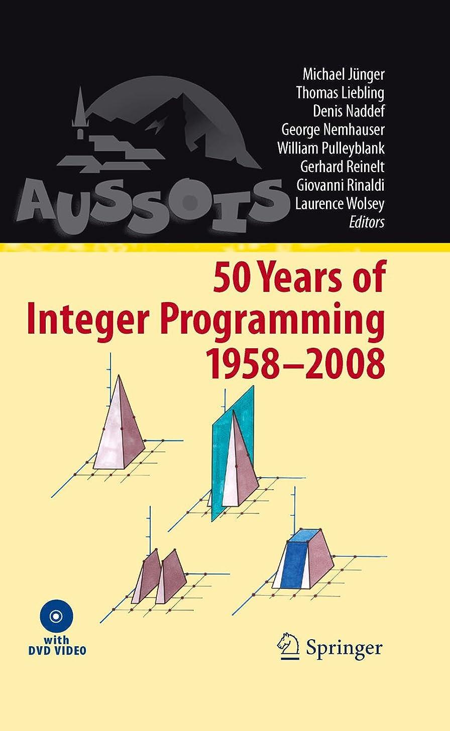 時地雷原ミニ50 Years of Integer Programming 1958-2008: From the Early Years to the State-of-the-Art (English Edition)