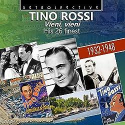 Tino Rossi: Vieni, Vieni - His 26 Finest 1932-1948
