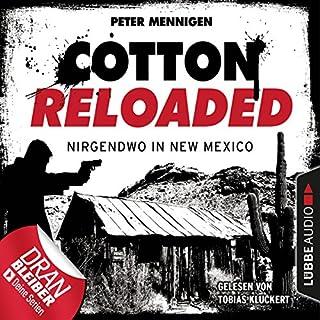 Nirgendwo in New Mexico     Cotton Reloaded 45              Autor:                                                                                                                                 Peter Mennigen                               Sprecher:                                                                                                                                 Tobias Kluckert                      Spieldauer: 3 Std. und 25 Min.     70 Bewertungen     Gesamt 4,3