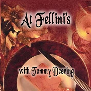 At Fellini's With Tommy Deering