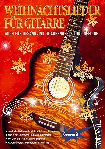 Weihnachtslieder für Gitarre: Noten, auch für Gesang und Gitarrenbegleitung geeignet! Mit Texten, Griff-Diagrammen & Akkordtabelle.