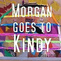 Morgan Goes To Kindy