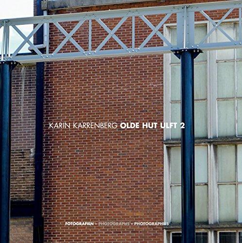 Olde Hut Ulft 2: Fotografien – Photographs – Photographies
