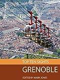 Top Ten Sights: Grenoble