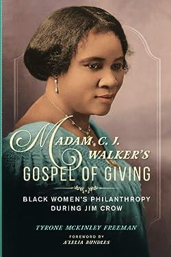 Madam C. J. Walker's Gospel of Giving: Black Women's Philanthropy during Jim Crow (New Black Studies Series)