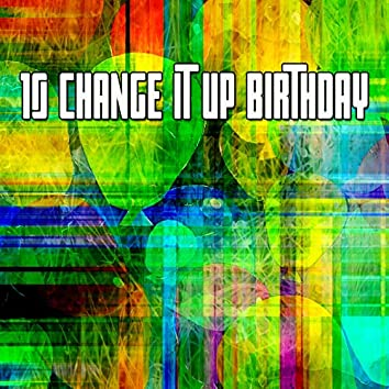 10 Change It up Birthday