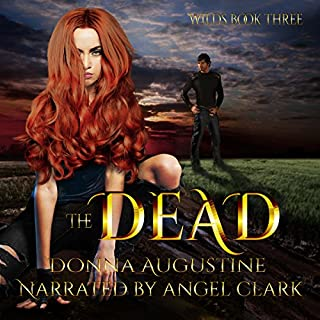 The Dead     The Wilds, Book Three              By:                                                                                                                                 Donna Augustine                               Narrated by:                                                                                                                                 Angel Clark                      Length: 7 hrs and 50 mins     17 ratings     Overall 4.5