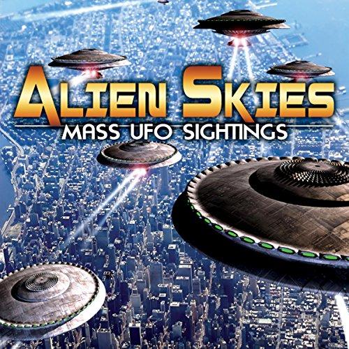 Alien Skies Mass UFO Sightings audiobook cover art