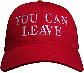You Can Leave Hat - Trump Cap (USA Made Structured RED/White Leave)