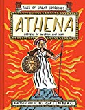 Athena: Goddess of Wisdom and War (Tales of Great Goddesses)