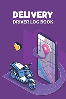 Delivery Driver Log Book: My Special Surprise Courier, Food, Grocery & Meal Deliveries Big Driver Journal For Men & Women ...