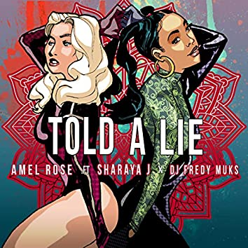 Told a Lie (feat. Sharaya J & DJ Fredy Muks)