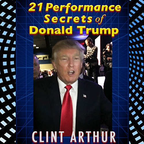 21 Performance Secrets of Donald Trump audiobook cover art