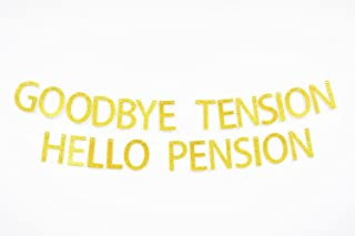 Goodbye Tension Hello Pension Gold Glitter Banner Bunting-Retirement Party Supplies,Gifts and Decorations(Glittery Gold)