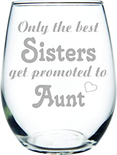 C M Only the best Sisters get promoted to Aunt stemless wine glass