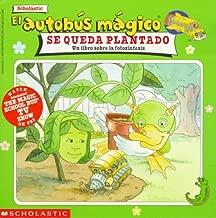 El autobus magico Se Queda Plantado / The Magic School Bus Gets Planted: Un Libro Sobre La Fotosintesis / A Book About Photosynthesis (El autobus magico / The Magic School Bus) (Spanish Edition)