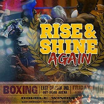 Rise & Shine Again