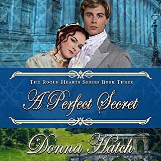 A Perfect Secret     Rogue Hearts, Book 3              Written by:                                                                                                                                 Donna Hatch                               Narrated by:                                                                                                                                 Gwyn Olson                      Length: 7 hrs and 37 mins     Not rated yet     Overall 0.0