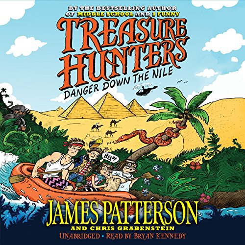 Treasure Hunters     Danger Down the Nile              Written by:                                                                                                                                 James Patterson,                                                                                        Chris Grabenstein,                                                                                        Juliana Neufeld (illustrator)                               Narrated by:                                                                                                                                 Bryan Kennedy                      Length: 5 hrs and 53 mins     Not rated yet     Overall 0.0