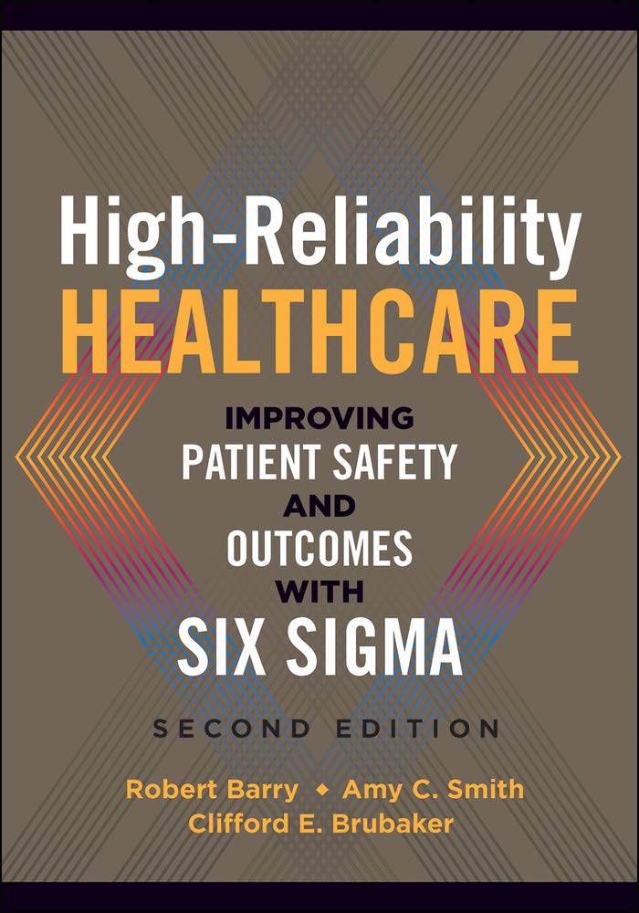 Image OfHigh-Reliability Healthcare: Improving Patient Safety And Outcomes With Six Sigma, Second Edition (ACHE Management)