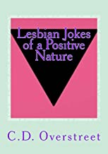 Lesbian Jokes of a Positive Nature: Humor For Women Who Love Women
