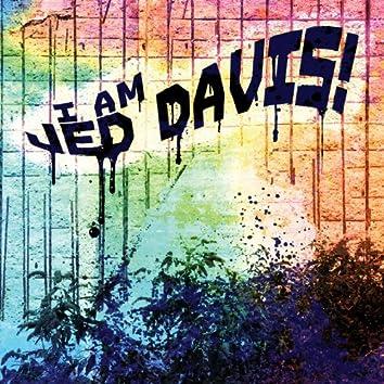 I Am Jed Davis!