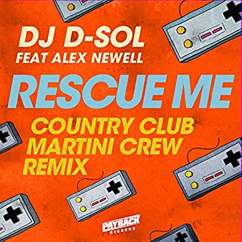 Rescue Me (feat. Alex Newell) [Country Club Martini Crew Remix]