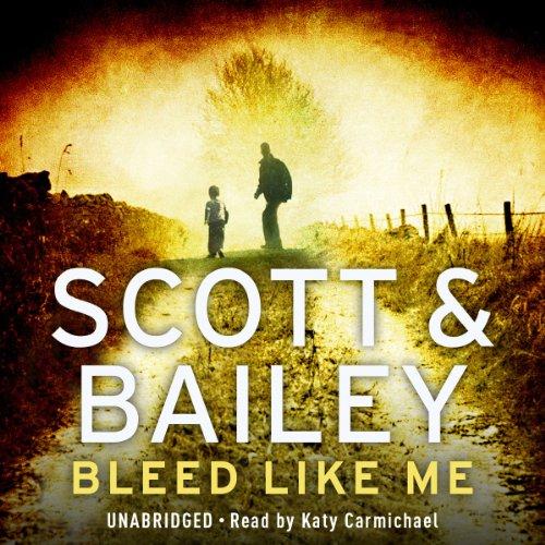 Bleed Like Me: A Scott & Bailey Novel audiobook cover art