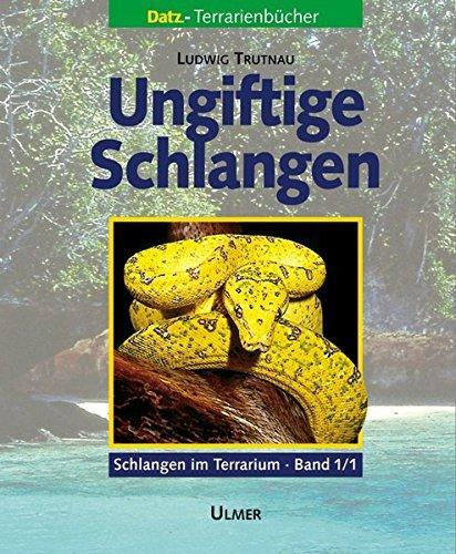 Schlangen im Terrarium. Haltung, Pflege und Zucht / Ungiftige Schlangen: 2 Bücher im Set, Bd. 1/1 und 1/2. (Schlangen im Terrarium)