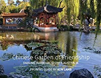 Chinese Garden of Friendship, Darling Harbour, Sydney, Australia - Pruning Guide by Ken Lamb
