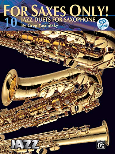 For Saxes Only! (10 Jazz Duets for Saxophone): Easy to Intermediate Jazz Duets, Book & CD