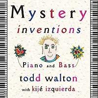 Mystery Inventions by Todd Walton & Kije Izquierda (2012-05-03)