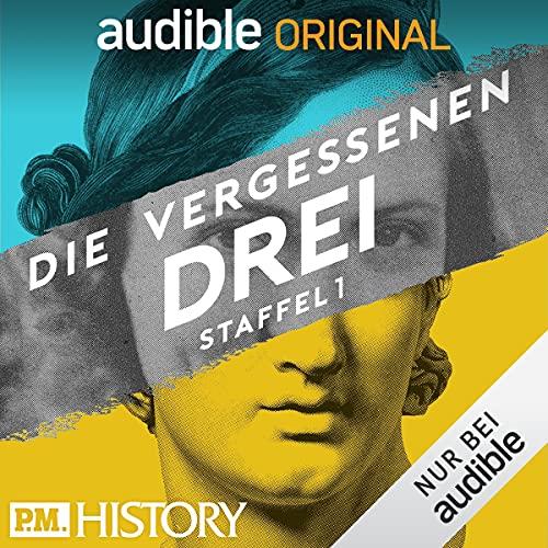 Die vergessenen Drei - Der P.M. HISTORY Podcast: Staffel 1 (Original Podcast) Titelbild
