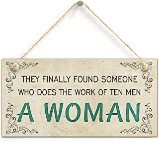 zhongfei They Finally Found Someone who Does The Work of Ten Men a Woman-Funny Working Hard Gift Sign for Woman (5